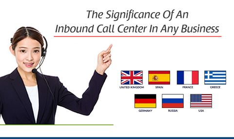 The Significance Of An Inbound Call Center In Any Business